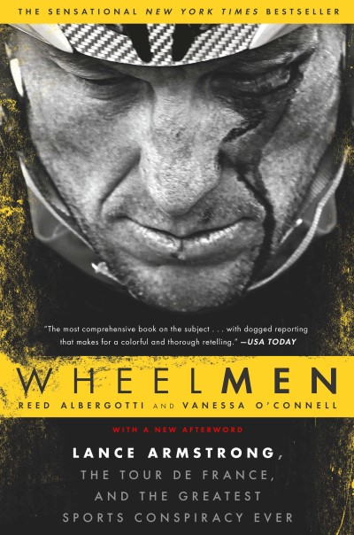 Wheelmen Lance Armstrong, the Tour de France, and the Greatest Sports Conspiracy Ever